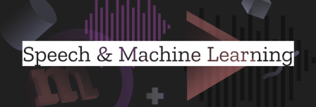 Speech & Machine Learning